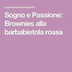 Sogno e Passione: Brownies alla barbabietola rossa