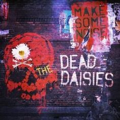 The Dead Daisies  Make Some Noise