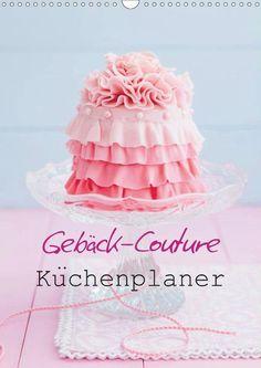 Gebäck-Couture Küchenplaner - CALVENDO