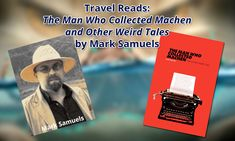 """Travel Reads: """"The Man Who Collected Machen and Other Weird Tales"""" by Mark Samuels Tv Reviews, The Man, Science Fiction, Weird, Horror, Sci Fi, Fans, Reading, Books"""