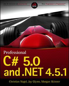 Professional C# 5.0 and .NET 4.5.1 / Christian Nagel, Jay Glynn, Morgan Skinner