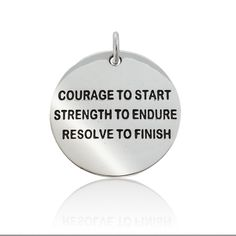 Sterling Silver Round Pendant measures about the size of a quarter, a substantial piece of jewelry. Courage to Start Strength to Endure Resolve to Finish Inspirational Quotes About Courage, Courage Quotes, New Quotes, Running Quotes, Round Pendant, Silver Rounds, Just Do It, Hand Stamped, Dog Tag Necklace
