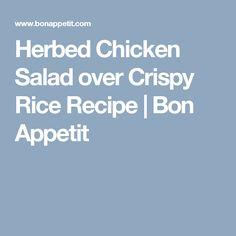 Herbed Chicken Salad over Crispy Rice Recipe | Bon Appetit