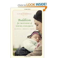 You don't need to be a Buddhist, or even religious, to enjoy this wonderful book. Among other things it shows us how to be fully present when we are with our children. Something that is so hard for us to do in this age of distraction.