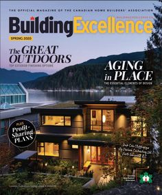 The official magazine of the Canadian Home Builders' Association Elements Of Design, Home Builders, The Great Outdoors, Exterior, How To Plan, Mansions, Digital, House Styles, Spring