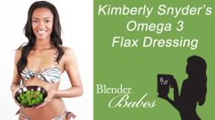 Kimberly Snyder's Omega 3 Flax Dressing recipe by The Blender Babes