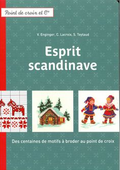 Buy Esprit scandinave by Corinne Lacroix, Sylvie Teytaud, Véronique Enginger and Read this Book on Kobo's Free Apps. Discover Kobo's Vast Collection of Ebooks and Audiobooks Today - Over 4 Million Titles! Cross Stitch Magazines, Cross Stitch Books, Cross Stitch Patterns, Blackwork, French Crafts, Le Point, Book Crafts, Needlepoint, Scandinavian