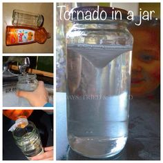Make a tornado by filling a jar 3/4 full if water, then swirl in rapid circular motions to create your tornado.
