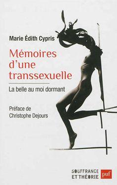 Mémoires d'une transsexuelle / Marie-Edith Cypris