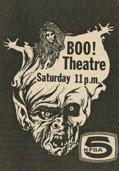 Print advert for Boo Theatre from Fork Smith, Arkansas' KFSA-TV Channel 5 (now KFSM-TV). Hosted by Dr. Boo and his co-host, Melvin the Dummy Mummy. Arte Horror, Horror Art, Horror Movie Posters, Horror Movies, Kitsch, Grunge, Vintage Horror, Vintage Ads, Vintage Posters