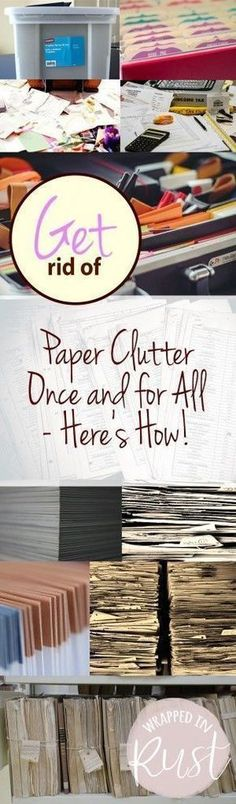 Get Rid of Paper Clutter Once and for All — Here's How! #organizingclutter #gettingridofclutter #getridofclutter