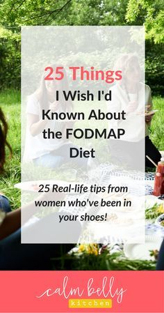 If you're new to the FODMAP Diet, this post is a must-read! I asked my community what they wish someone had told them when they just got diagnosed with IBS and were trying to figure out FODMAP. It can feel totally overwhelming, lonely and confusing, but that ends now! Click through to get real-life advice from women who know what you're going through (and survived to tell about it!).