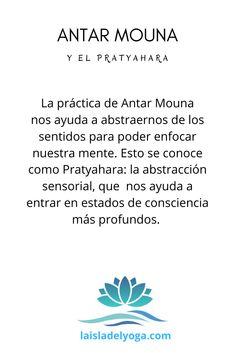 La práctica de Antar Mouna nos ayuda a abstraernos de los sentidos para poder enfocar nuestra mente. En el artículo puedes encontrar mucha más información.