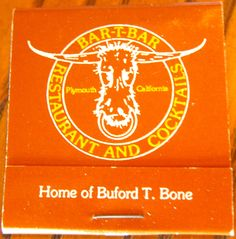 """Bar-T-Bar - """"Home of Buford T. Bone"""" - To order your business' own branded #matchbooks go to www.GetMatches.com or call 800.605.7331 today!"""