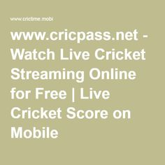 www.cricpass.net - Watch Live Cricket Streaming Online for Free   Live Cricket Score on Mobile