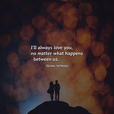 Ill always love you no matter what happens between us. via (http://ift.tt/2zvaSgs)