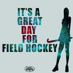 Every day is a great day if you are playing field hockey!