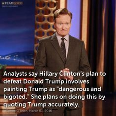 Funny Quotes About Donald Trump by Comedians and Celebrities: Conan on Hillary's Plan to Defeat Trump