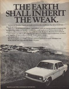 """Description: 1971 VOLVO vintage print advertisement """"The Weak""""-- The Earth Shall Inherit The Weak ... Volvos, on the other hand, are built to survive the conditions that drive most cars into the ground. Test drive a new Volvo with electronic fuel injection. -- Size: The dimensions of the full-page advertisement are approximately 10.5 inches x 13.25 inches (27cm x 34cm). Condition: This original vintage full-page advertisement is in Very Good Condition unless otherwise noted ()."""