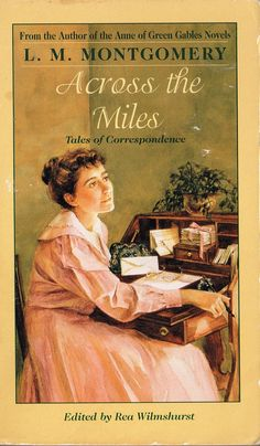 Across the Miles (1997 cover; short stories first published 1901 to 1915) by L. M. Montgomery. A few duds, but mostly a pleasant and often amusing collection. Finished 14th Jan 2016, bedtime reading, first read.