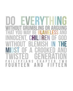 Do everything without grumbling! http://www.facebook.com/moretobe