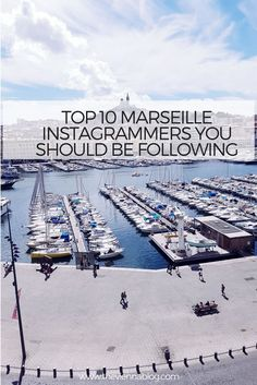 Here are the Top Marseille Instagramers to follow for your perfect Marseille Travel inspiration