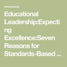 Educational Leadership:Expecting Excellence:Seven Reasons for Standards-Based Grading