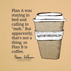 Plan B...coffee!