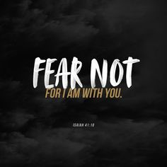 "Bible Verse: ""Fear thou not; for I am with thee: be not dismayed; for I am thy God: I will strengthen thee; yea, I will help thee; yea, I will uphold thee with the right hand of my righteousness. Bible Verses Quotes, Bible Scriptures, Best Bible Quotes, Isaiah 41 10 Kjv, Be Not Dismayed, Soli Deo Gloria, Frases Tumblr, Do Not Fear, Quotes About God"