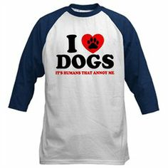 #Artsmith Inc             #ApparelTops              #Baseball #Jersey #Love #Dogs #It's #Humans #That #Annoy #Heart #Print        Baseball Jersey I Love Dogs It's Humans That Annoy Me Heart and Paw Print                               http://www.snaproduct.com/product.aspx?PID=8006185