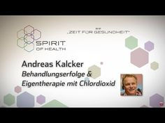 Awesome Eigentherapie mit Chlordioxid MMS CDS Andreas Kalcker YouTube