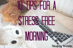 10 Tips For A Stress-Free Morning