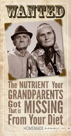 The Nutrient Your Grandparents Got That is Missing From Your Diet | www.homemademommy.net