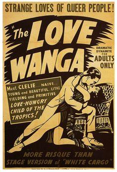 "The Love Wanga    1936: ""primitive love-hungry child of the tropics!"""