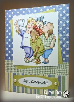 Art Impressions Rubber Stamps: Picture Perfect by Karen DayCopics used: Skin tones - Hair - Greens - Blues - Blue/Violets - Create Birthday Card, Birthday Cards, Art Impressions Stamps, Hampton Art, Card Sentiments, Cards For Friends, Funny Cards, Copics, Scrapbook Cards