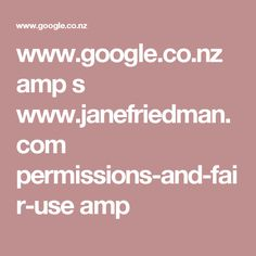 www.google.co.nz amp s www.janefriedman.com permissions-and-fair-use amp