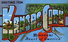 "Greetings from Kansas City Missouri ""Heart of America"""