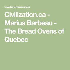 Civilization.ca - Marius Barbeau - The Bread Ovens of Quebec