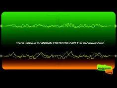 Anomaly Detected: Part I by Machinimasound