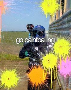 I definitely want to try it. I don't care if people say it hurts when you get hit. I've been through more pain in my life than  being hit by a paintball.