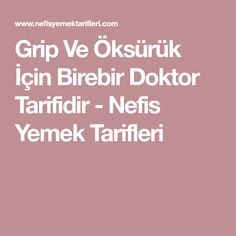 Grip Ve Öksürük İçin Birebir Doktor Tarifidir - Nefis Yemek Tarifleri Grip, Health Fitness, Tulum, Pasta, Model, Masks, Scale Model, Health And Fitness