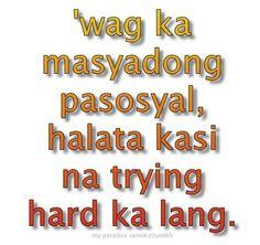 Tagalog Jokes - Best Funny Tagalog Jokes The best funny tagalog jokes, pinoy jokes, juan jokes tagalog, joke time pinoy, joke quotes tagalog Tagalog Quotes Patama, Memes Tagalog, Tagalog Words, Filipino Quotes, Pinoy Quotes, Tagalog Love Quotes, Social Climber Quotes, Jokes Quotes, Quotable Quotes
