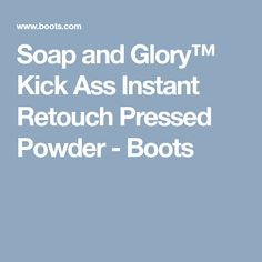 Soap and Glory™ Kick Ass Instant Retouch Pressed Powder - Boots