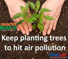 Planting #trees is fun and awesome way to reduce air #pollution and your risk of dying. Let's take an initiative and plant more trees to keep our surroundings clean and green. Keep following #Swachh #Bharat #Abhiyan