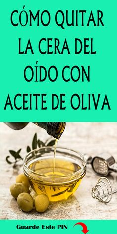 Quites, Simple, Home, Remove Wax, Health Recipes, Olive Oil, Natural Medicine, Health And Wellness, Natural Remedies