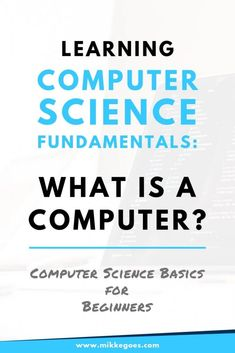 Computer Science What Is a Computer? - Mikke Goes Coding - - What is a computer? In this Computer Science 101 post, you'll learn about the 4 fundamental tasks that make a machine a computer. Learn Computer Science, Computer Works, Computer Coding, Computer Basics, Computer Technology, What Is Computer, Medical Technology, Energy Technology, Computer Hacking