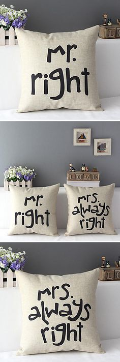 Mr Right and Mrs Always Right pillows - haha!