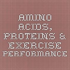 Amino Acids, Proteins & Exercise Performance