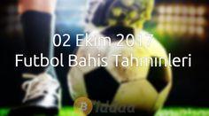 02 Ekim 2017 Futbol Bahis Tahminleri