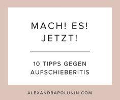 Leidest du gelegentlich an Aufschieberitis aka Prokrastination? In diesem  Artikel verrate ich dir 10 Strategien, mit denen du endlich in die Pötte  kommst.